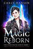 Magic Reborn: The Peacesmith Series Book 1: A New Adult Urban Fantasy Novel