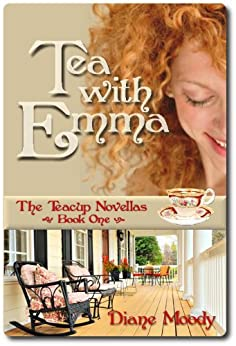 Tea With Emma (The Teacup Novellas Book 1) by [Moody, Diane]