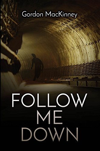 Follow Me Down by [MacKinney, Gordon]