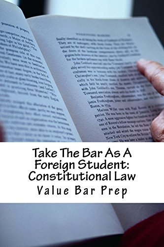 Take The Bar As A Foreign Student: Constitutional Law: e book