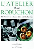 L' Atelier of Joel Robuchon, Patricia Wells and Joel Robuchon, 0471292974