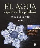 El Agua - Espejo de las Palabras, Masaru Emoto, 8478087265