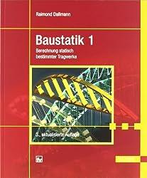 Baustatik 1: Berechnung statisch bestimmter Tragwerke