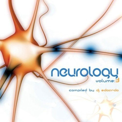 Vol. 3-Neurology Compiled By DJ Edoardo / Various