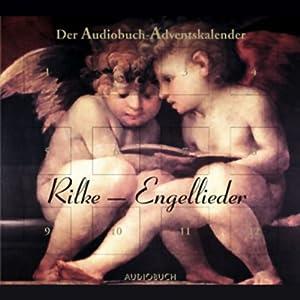 Rilke-Engellieder. Der Audiobuch-Adventskalender Hörbuch