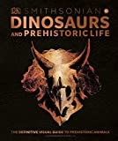 Dinosaurs and Prehistoric Life: The Definitive
