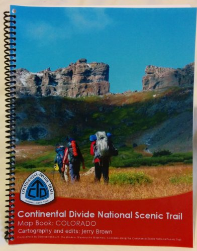 Continental Divide National Scenic Trail, Map Book: Colorado Continental Divide National Scenic Trail