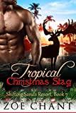 Download Tropical Christmas Stag (Shifting Sands Resort Book 7) in PDF ePUB Free Online