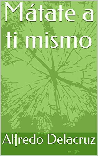 Amazon.com: Mátate a ti mismo (Spanish Edition) eBook ...