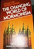 The Changing World of Mormonism : A Behind-the-Scenes Look at Changes in Mormon Doctrine and Practice, Tanner, Jerald and Tanner, Sandra, 0802412343