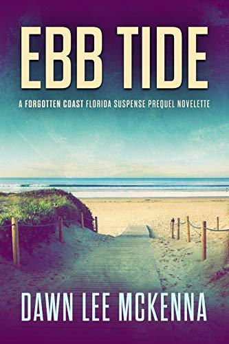 Dawn Series - Ebb Tide (The Forgotten Coast Florida Suspense Series Book 0)