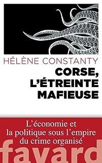 Corse, l'étreinte mafieuse, Constanty, Hélène