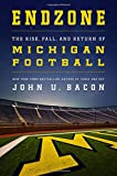img - for Endzone: The Rise, Fall, and Return of Michigan Football by John U. Bacon (2015-09-01) book / textbook / text book