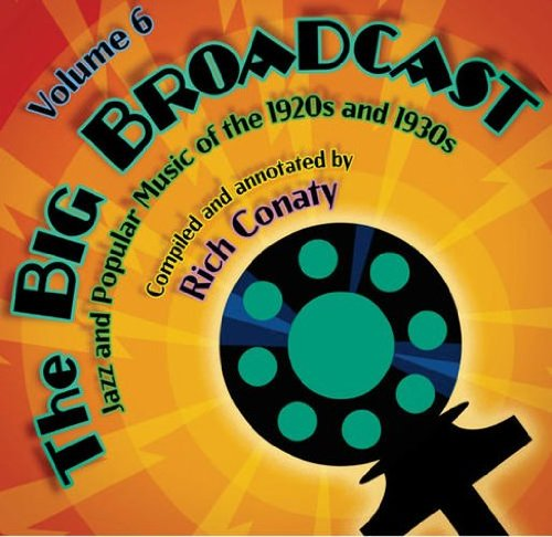 The Big Broadcast - Jazz And Popular Music Of The 1920s And 1930s Volume 6 (Broadcast Music)