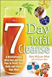 The 7 Day Total Cleanse, Mary McGuire-Wien and Jill Stern, 0071623744