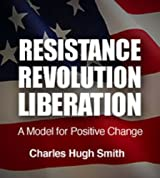 Resistance, Revolution, Liberation: A Model for Positive Change