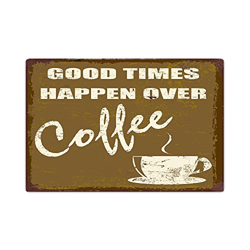 AnnaStoree Metal Signs Vintage GOOD TIMES HAPPEN OVER Coffee Retro Vintage Decorative Metal Sign for Coffee House 12