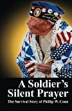 img - for A Soldier's Silent Prayer: The Survival Story of Phillip W. Coon book / textbook / text book