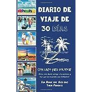Diario de viaje de 30 días con libro para colorear: ¡Lleva este diario contigo a la aventura y haz que tus  recuerdos sean brillantes! (Spanish Edition)