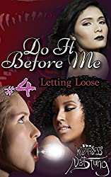 Letting Loose (Do It Before Me Book 4)