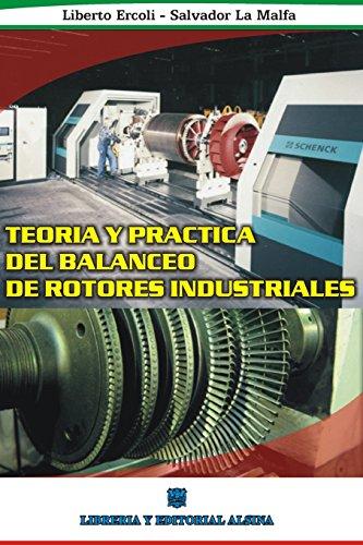 Descargar Libro Teoria Y Practica Del Balanceo De Rotores Industriales Liberto Ercoli