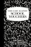 The Case Against School Vouchers, Edd Doerr and Albert J. Menendez, 1573920924