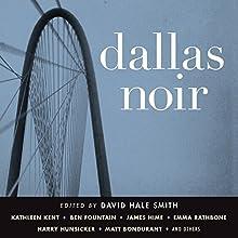 Dallas Noir Audiobook by David Hale Smith Narrated by Scott Brick, Jennifer Van Dyck, John McLain, Gabra Zackman, Vikas Adam, Stephen Hoye