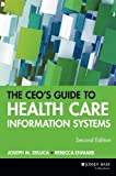 The CEO's Guide to Health Care Information Systems 9780787952778