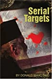 Serial Targets, Donald Isaac, 0595205712