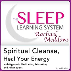 Spiritual Cleanse, Heal Your Energy: Hypnosis, Meditation, and Affirmations
