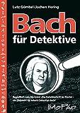 """Bach für Detektive: Begleitheft zum Hör-Krimi """"Die Geheimschrift im Kloster"""" (3. bis 6. Klasse)"""