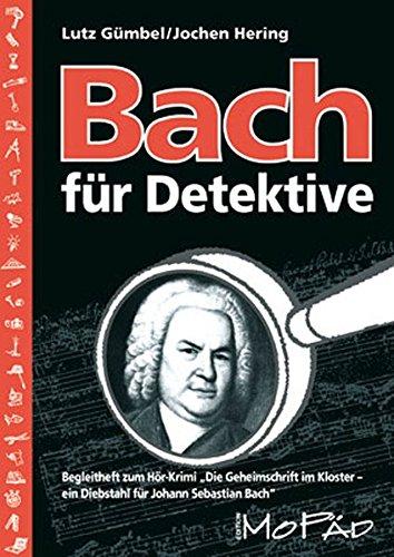 Bach für Detektive: Begleitheft zum Hör-Krimi