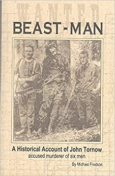 Book Beast-man: A historical of John Tornow : hermit, outlaw & murderer on the Olympic Peninsula (1911-1933)