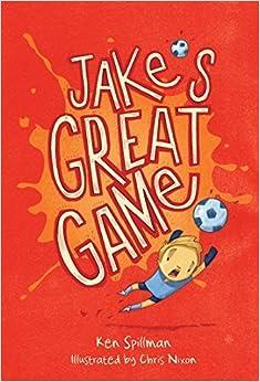 Jake's Great Game by Ken Spillman (2015-11-10)