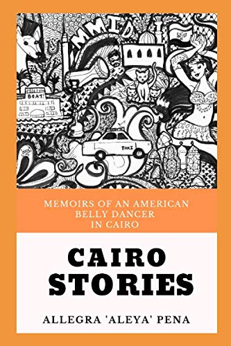 51mpUjaXO8L - Cairo Stories: Memoirs Of An American Belly Dancer In Cairo