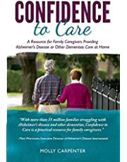 Confidence to Care [Canadian Edition]: A Resource for Family Caregivers Provding Alzheimer's Disease or Other Dementias Care at Home