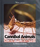 Cannibal Animals, Anthony D. Fredericks, 0531117014