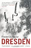 Dresden: Tuesday, February 13, 1945 by Frederick Taylor front cover