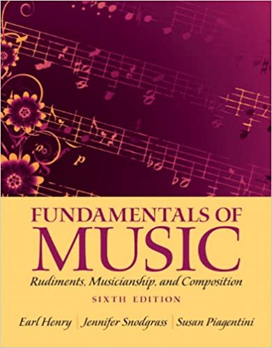 Fundamentals of music rudiments musicianship and composition 6th fundamentals of music rudiments musicianship and composition 6th edition earl henry jennifer snodgrass susan piagentini 9780205118335 amazon fandeluxe Images