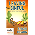 The Miss Fortune Series: Leaving Sinful (Kindle Worlds Novella)