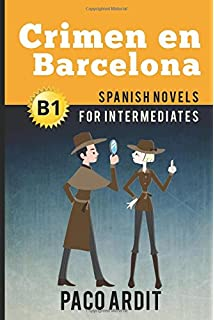 Spanish Novels: Crimen en Barcelona (Spanish Novels for Intermediates - B1)