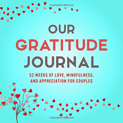 Pdf Reference Our Gratitude Journal: 52 Weeks of Love, Mindfulness, and Appreciation for Couples