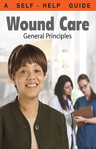 Wound Care: General Principles: A Self-Help Guide (Dr. Guide Books)