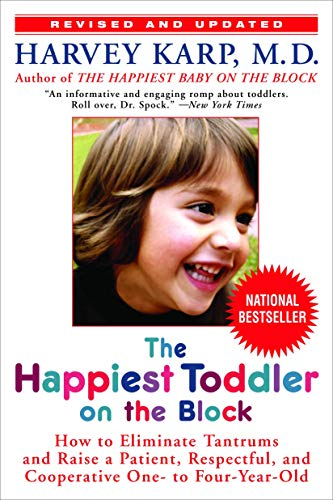 The Happiest Toddler on the Block: How to Eliminate Tantrums and Raise a Patient, Respectful, and Cooperative One- to Four-Year-Old: Revised Edition]()