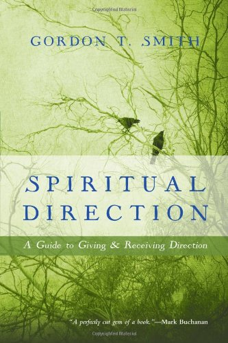 Directions Giving - Spiritual Direction: A Guide to Giving and Receiving Direction