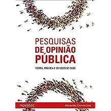 Pesquisas de opinião pública: Teoria, prática e estudos de caso