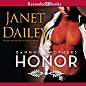 Honor: Bannon Brothers, Book 2 Audiobook by Janet Dailey Narrated by Brian Hutchison