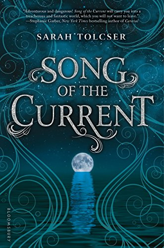 Song of the Current by [Tolcser, Sarah]