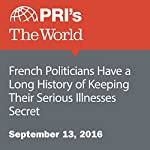French Politicians Have a Long History of Keeping Their Serious Illnesses Secret | Joyce Hackel