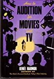 How to Audition for Movies and TV, Renee Harmon, 0802711731